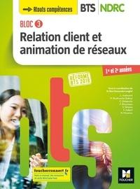 Nadia Ben Hamouda-Lenglet et Laurent Audouard - Bloc 3 Relation client et animation de réseaux - BTS NDRC 1&2 - Éd 2018 - Manuel PDF.