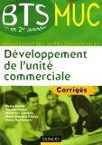 Nadia Bénito et Vincent Camet - Développement de l'unité commerciale BTS MUC - Corrigés.