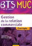 Nadia Bénito et Marie-Georges Filleau - Gestion de la relation commerciale - Corrigés.