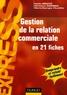 Nadia Bénito et Micheline Combes - Gestion de la relation commerciale.