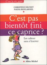 Nadia Benlakhel et Christine Brunet - C'est pas bientôt fini ce caprice ? - Les calmer sans s'énerver.