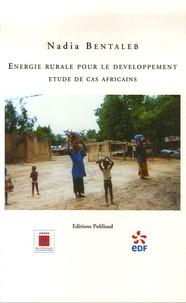 Nadia Bentaleb - Energie rurale pour le développement - Etude de cas africains.
