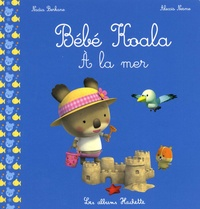 Nadia Berkane et Alexis Nesme - Bébé Koala  : A la mer.