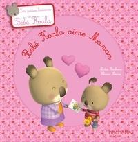 Nadia Berkane - Bébé Koala aime Maman.