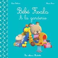 Nadia Berkane et Alexis Nesme - Bébé Koala  : Bébé Koala à la garderie.