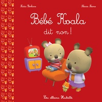 Nadia Berkane et Alexis Nesme - Bébé Koala  : Bébé Koala dit non !.
