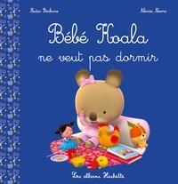 Nadia Berkane et Alexis Nesme - Bébé Koala  : Bébé Koala ne veut pas dormir !.