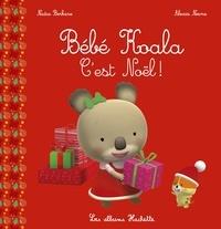Nadia Berkane et Alexis Nesme - Bébé Koala  : C'est Noël !.