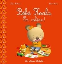 Nadia Berkane et Alexis Nesme - Bébé Koala  : En colère !.
