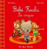 Nadia Berkane et Alexis Nesme - Bébé Koala  : Le cirque.