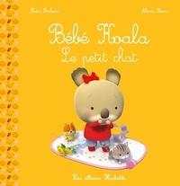 Nadia Berkane et Alexis Nesme - Bébé Koala  : Le petit chat.