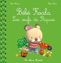 Nadia Berkane et Alexis Nesme - Bébé Koala  : Les oeufs de Pâques.