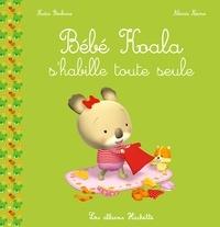 Nadia Berkane et Alexis Nesme - Bébé Koala s'habille toute seule.