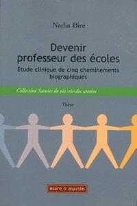 Nadia Bire - Devenir professeur des écoles - Etude clinique de cinq cheminements biographiques.