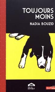 Nadia Bouzid - Toujours moins.