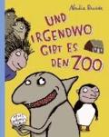 Nadia Budde - Und irgendwo gibt es den Zoo - Borsten-Trilogie.
