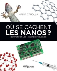 Où se cachent les Nanos ? - Démystifier les nanotechnologies.pdf