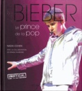 Nadia Cohen - Justin Bieber - Le prince de la pop.
