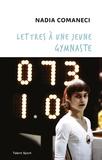 Nadia Comaneci - Lettres à une jeune gymnaste.
