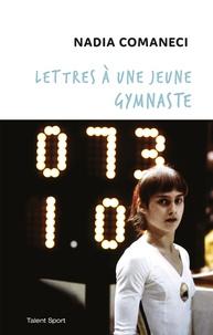 Lettres à une jeune gymnaste - Nadia Comaneci pdf epub