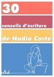 Nadia Coste - 30 conseils d'écriture.