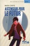 Nadia Coste - Ascenseur pour le futur.