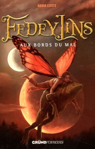 Nadia Coste - Fedeylins Tome 2 : Aux bords du mal.