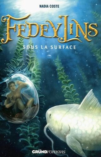 Nadia Coste - Fedeylins Tome 3 : Sous la surface.