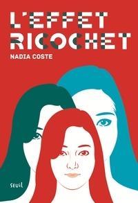 Nadia Coste - L'effet ricochet.