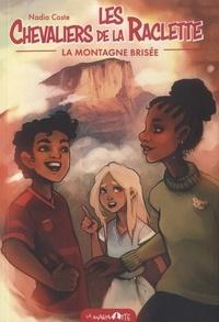 Nadia Coste - Les Chevaliers de la raclette Tome 2 : La montagne brisée.