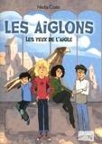 Nadia Coste - Les yeux de l'aigle Tome 1 : Les Aiglons.