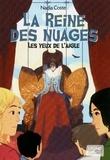 Nadia Coste - Les yeux de l'aigle Tome 2 : La reine des nuages.