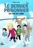 Nadia Coste - Les yeux de l'aigle Tome 3 : Le dernier prisonnier.