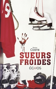 Nadia Coste - Sueurs froides.