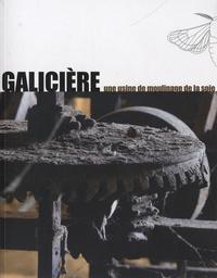 Nadia Crouzet - Galicière, une usine de moulinage de la soie.