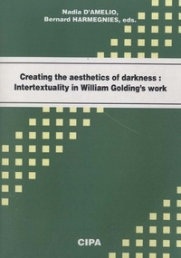 Nadia D'Amelio - Creating the Aesthetics of Darkness - Intertextuality in William Golding's Work.