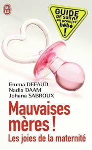 Nadia Daam et Emma Defaud - Mauvaises mères ! - Les joies de la maternité.