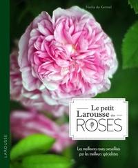 Nadia de Kermel - Le Petit Larousse des roses.