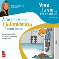 Nadia Gagnier - A l'aide ! Il y a de l'intimidation à mon école.