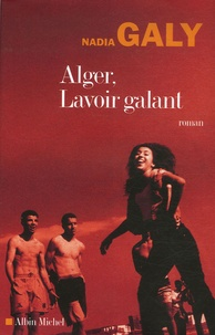 Nadia Galy - Alger, Lavoir galant.
