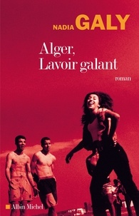 Nadia Galy - Alger lavoir galant.