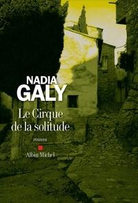 Nadia Galy - Le Cirque de la solitude.
