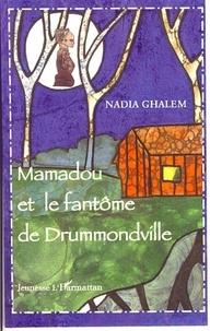 Nadia Ghalem - Mamadou et le fantôme de Drummondville.