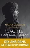 Nadia Ghulam - Cachée sous mon turban.