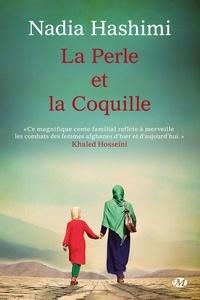 Nadia Hashimi - La perle et la coquille.