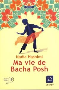 Nadia Hashimi - Ma vie de Bacha Posh.