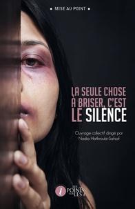 Nadia Hathroubi-Safsaf - La seule chose à briser, c'est le silence.