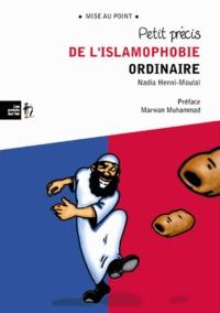 Nadia Henni-Moulaï - Petit précis de l'islamophobie ordinaire.