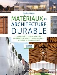 Nadia Hoyet - Matériaux et architecture durable - Fabrication et transformations, propriétés physiques et architecturales, approche environnementale.