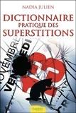Nadia Julien - Dictionnaire pratique des superstitions.